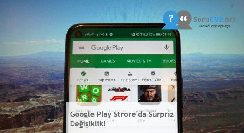 Google Play Strore'da Sürpriz Değişiklik!