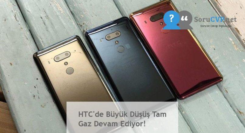 HTC'de Büyük Düşüş Tam Gaz Devam Ediyor!