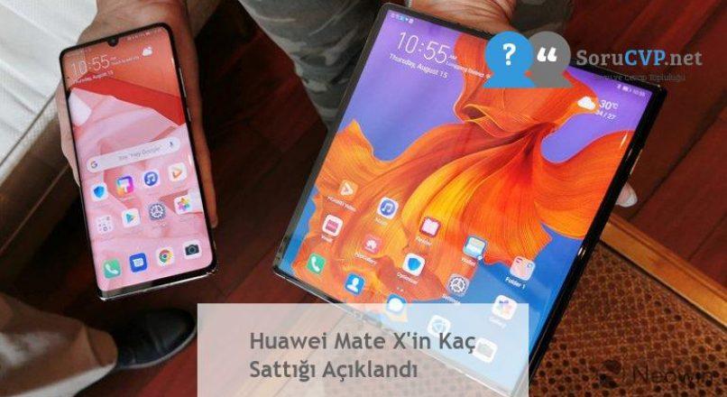 Huawei Mate X'in Kaç Sattığı Açıklandı