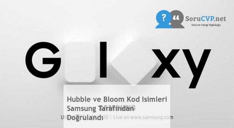 Hubble ve Bloom Kod Isimleri Samsung Tarafından Doğrulandı