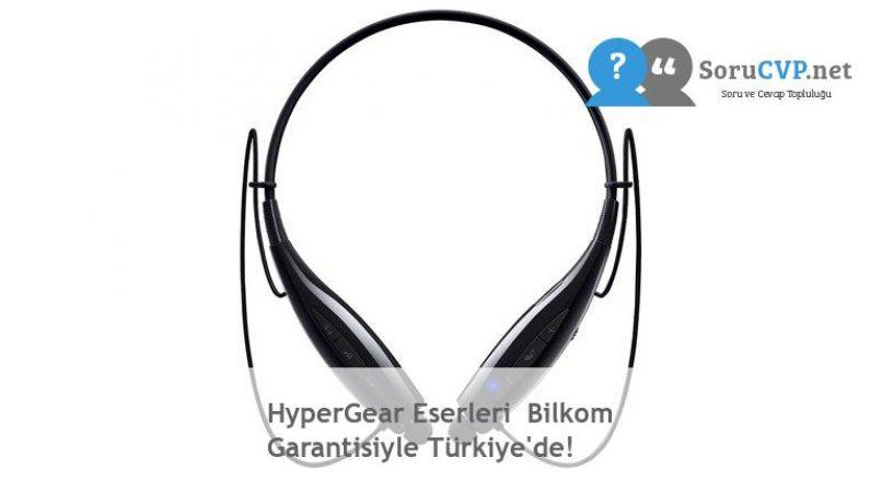HyperGear Eserleri  Bilkom Garantisiyle Türkiye'de!