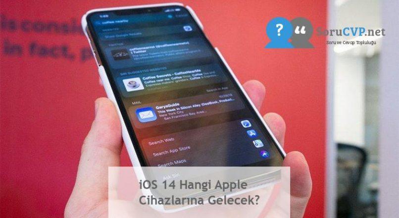 iOS 14 Hangi Apple Cihazlarına Gelecek?
