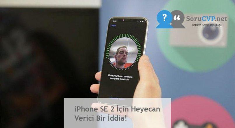 iPhone SE 2 İçin Heyecan Verici Bir İddia!
