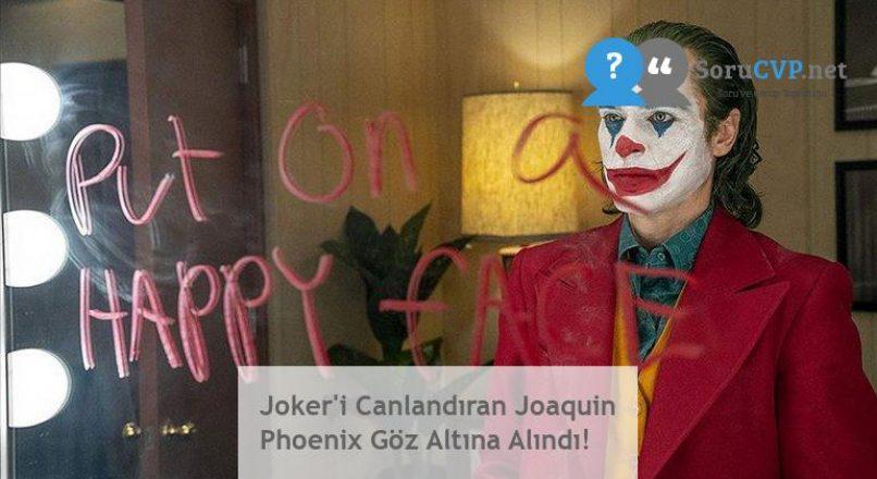Joker'i Canlandıran Joaquin Phoenix Göz Altına Alındı!