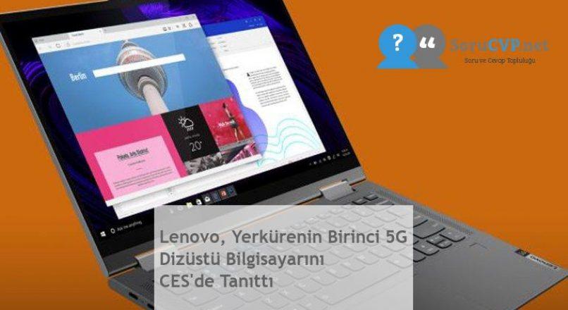Lenovo, Yerkürenin Birinci 5G Dizüstü Bilgisayarını CES'de Tanıttı