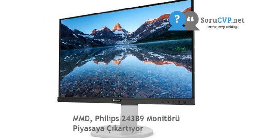 MMD, Philips 243B9 Monitörü Piyasaya Çıkartıyor