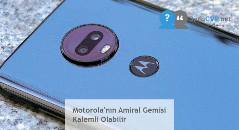 Motorola'nın Amiral Gemisi Kalemli Olabilir