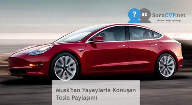 Musk'tan Yayaylarla Konuşan Tesla Paylaşımı