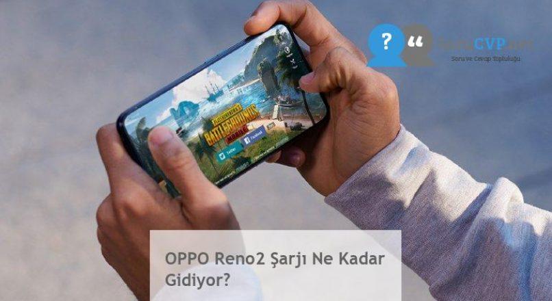 OPPO Reno2 Şarjı Ne Kadar Gidiyor?
