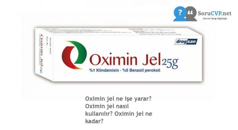 Oximin jel ne işe yarar? Oximin jel nasıl kullanılır? Oximin jel ne kadar?