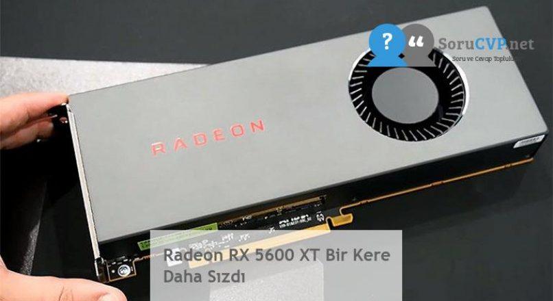 Radeon RX 5600 XT Bir Kere Daha Sızdı