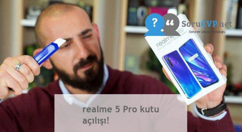 realme 5 Pro kutu açılışı!