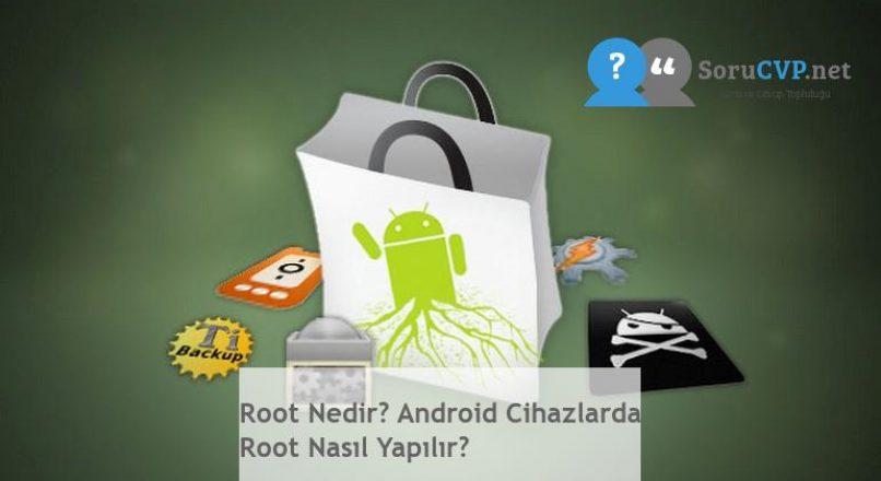 Root Nedir? Android Cihazlarda Root Nasıl Yapılır?
