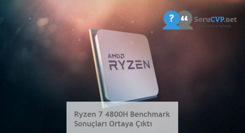 Ryzen 7 4800H Benchmark Sonuçları Ortaya Çıktı