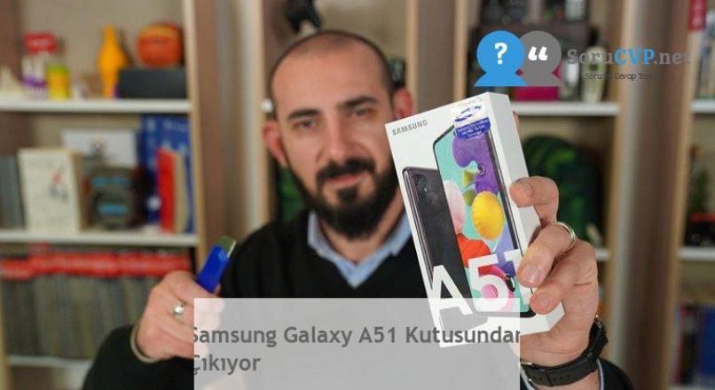 Samsung Galaxy A51 Kutusundan Çıkıyor