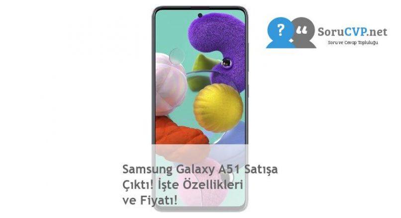 Samsung Galaxy A51 Satışa Çıktı! İşte Özellikleri ve Fiyatı!
