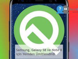 Samsung, Galaxy S8 ve Note 8 için Yeniden Ümitlendirdi