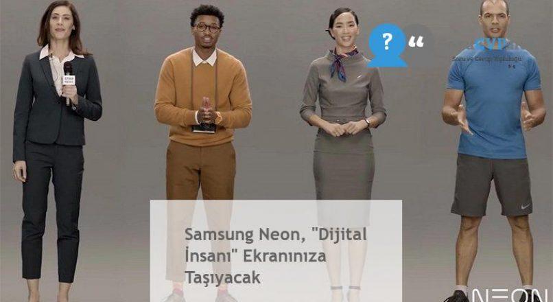 """Samsung Neon, """"Dijital İnsanı"""" Ekranınıza Taşıyacak"""