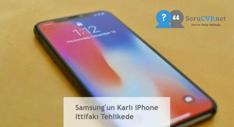 Samsung'un Karlı iPhone Ittifakı Tehlikede