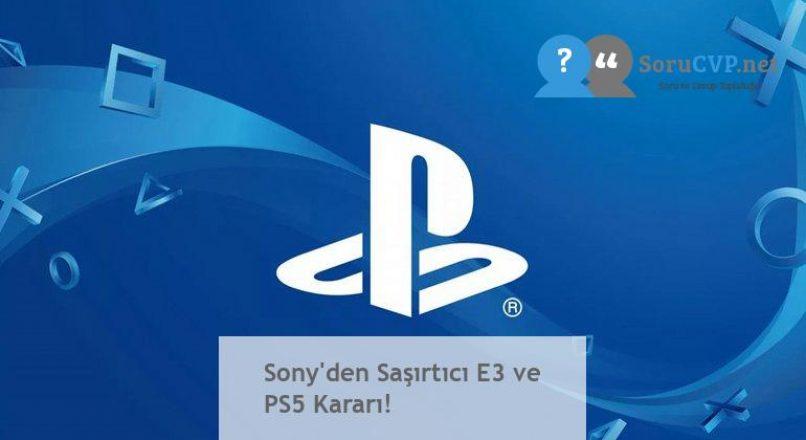 Sony'den Saşırtıcı E3 ve PS5 Kararı!