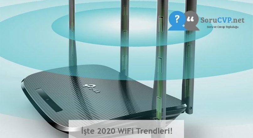 İşte 2020 WiFi Trendleri!