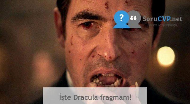 İşte Dracula fragmanı!