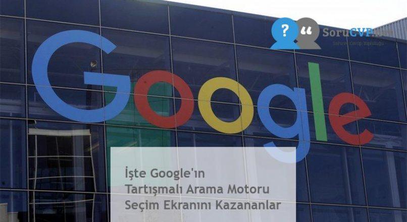 İşte Google'ın Tartışmalı Arama Motoru Seçim Ekranını Kazananlar
