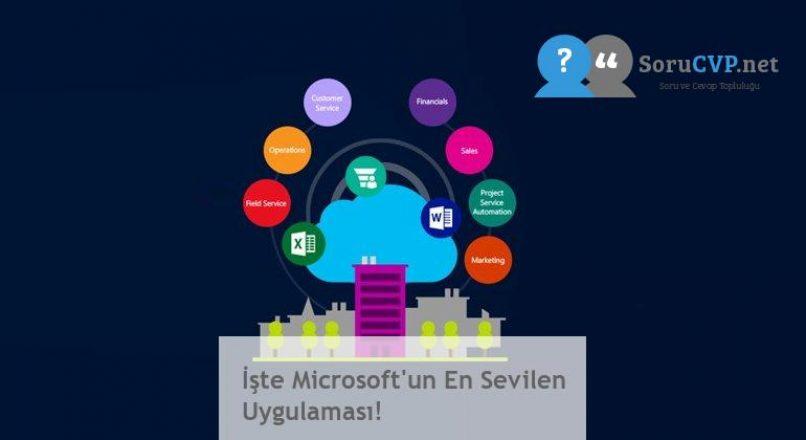İşte Microsoft'un En Sevilen Uygulaması!