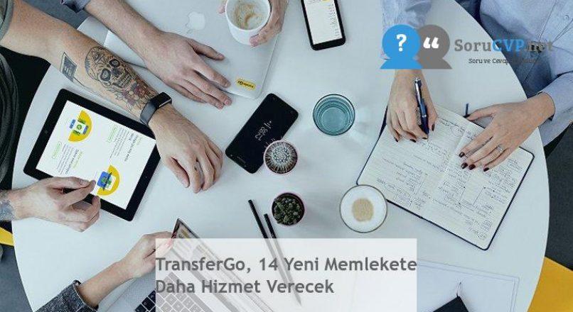 TransferGo, 14 Yeni Memlekete Daha Hizmet Verecek
