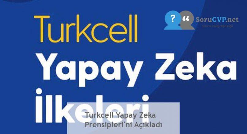 Turkcell Yapay Zeka Prensipleri'ni Açıkladı