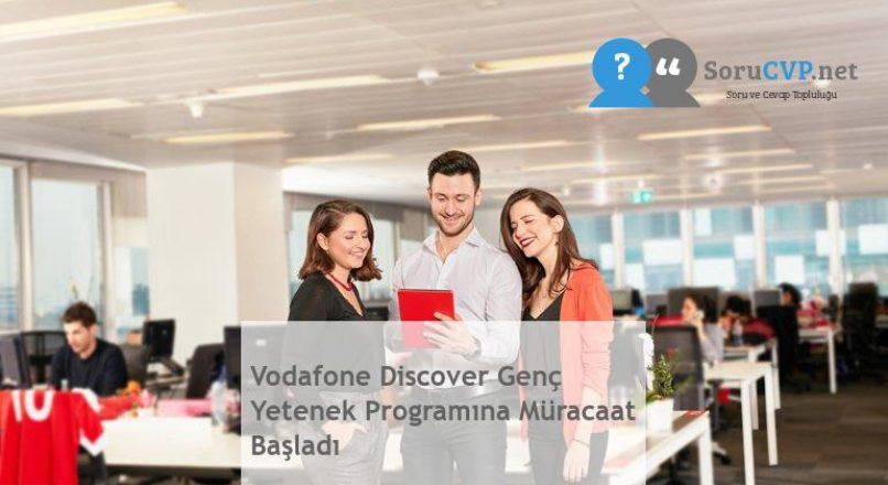 Vodafone Discover Genç Yetenek Programına Müracaat Başladı