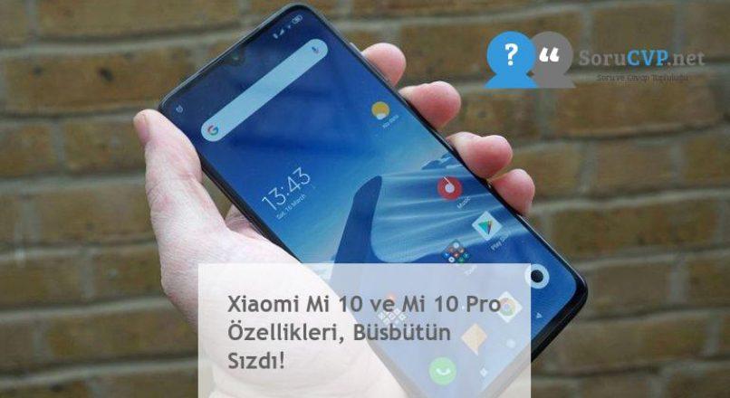Xiaomi Mi 10 ve Mi 10 Pro Özellikleri, Büsbütün Sızdı!