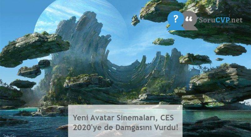 Yeni Avatar Sinemaları, CES 2020'ye de Damgasını Vurdu!