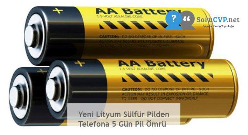 Yeni Lityum Sülfür Pilden Telefona 5 Gün Pil Ömrü