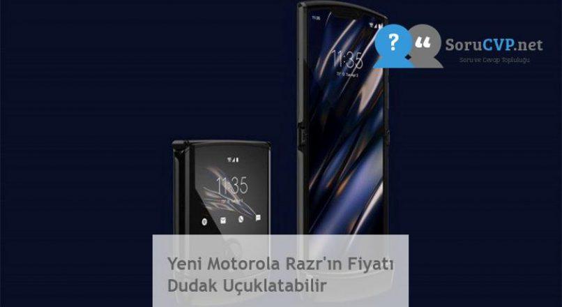 Yeni Motorola Razr'ın Fiyatı Dudak Uçuklatabilir