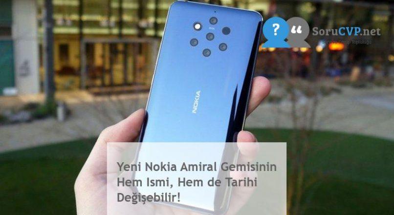 Yeni Nokia Amiral Gemisinin Hem Ismi, Hem de Tarihi Değişebilir!