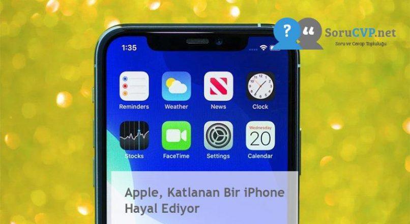 Apple, Katlanan Bir iPhone Hayal Ediyor