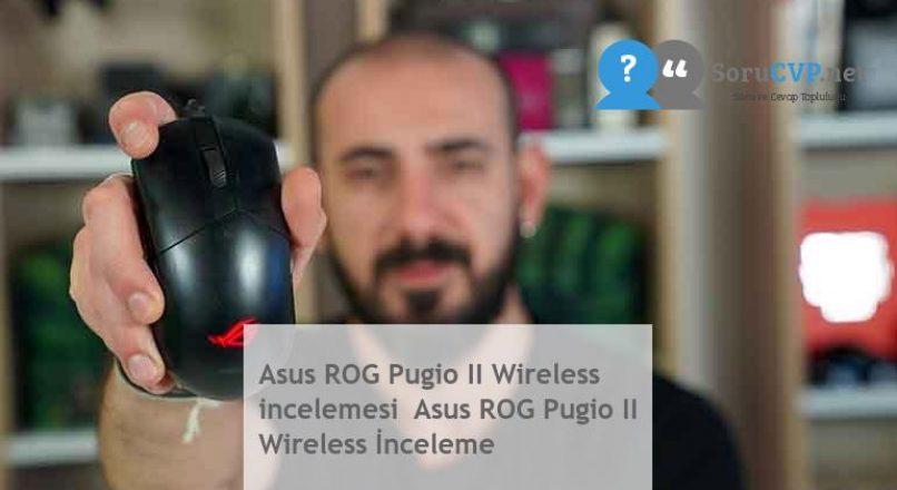 Asus ROG Pugio II Wireless incelemesi  Asus ROG Pugio II Wireless İnceleme
