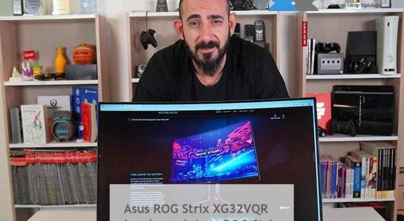 Asus ROG Strix XG32VQR incelemesi  Asus ROG Strix XG32VQR İnceleme