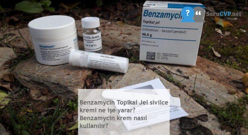 Benzamycin Topikal Jel sivilce kremi ne işe yarar? Benzamycin krem nasıl kullanılır?