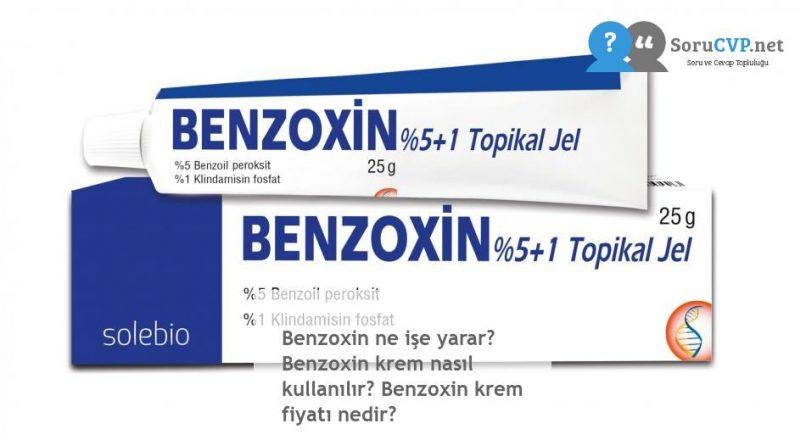 Benzoxin ne işe yarar? Benzoxin krem nasıl kullanılır? Benzoxin krem fiyatı nedir?