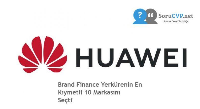 Brand Finance Yerkürenin En Kıymetli 10 Markasını Seçti