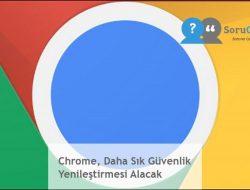 Chrome, Daha Sık Güvenlik Yenileştirmesi Alacak