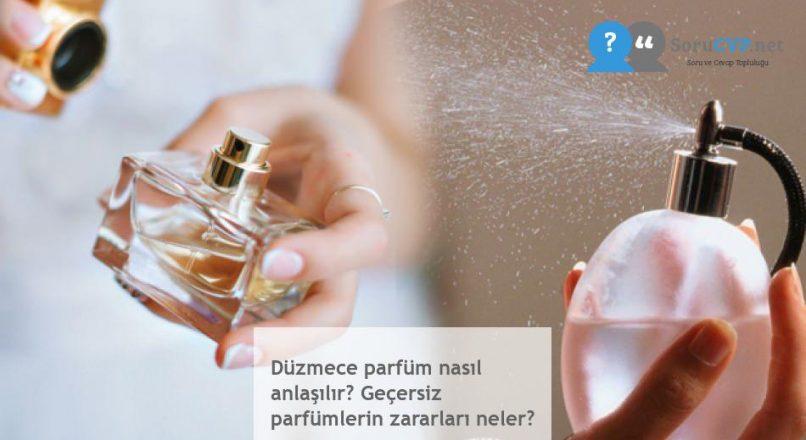 Düzmece parfüm nasıl anlaşılır? Geçersiz parfümlerin zararları neler?