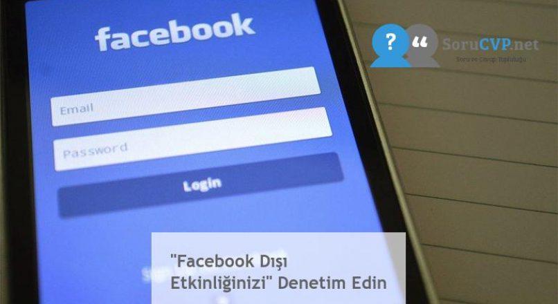 """""""Facebook Dışı Etkinliğinizi"""" Denetim Edin"""