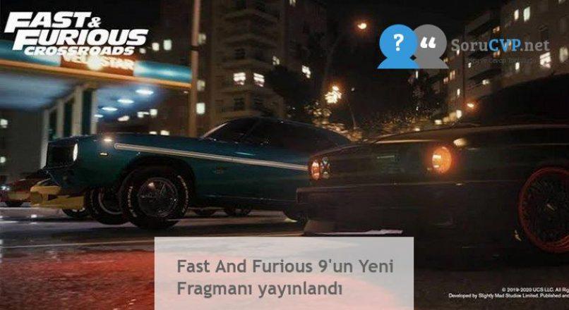 Fast And Furious 9'un Yeni Fragmanı yayınlandı