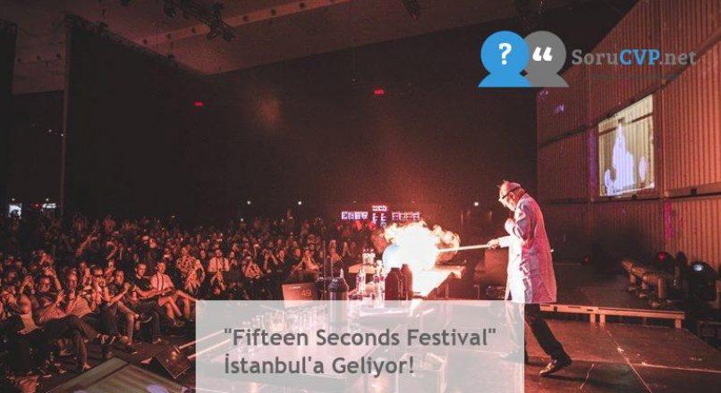 """Fifteen Seconds Festival"" İstanbul'a Geliyor!"