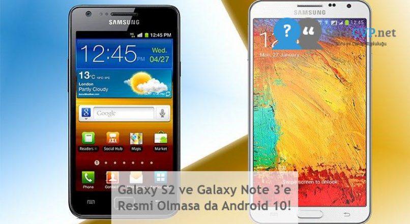 Galaxy S2 ve Galaxy Note 3'e Resmi Olmasa da Android 10!