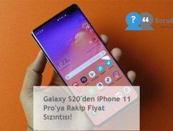 Galaxy S20'den iPhone 11 Pro'ya Rakip Fiyat Sızıntısı!