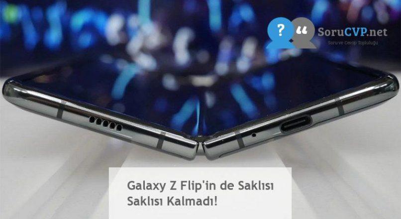 Galaxy Z Flip'in de Saklısı Saklısı Kalmadı!